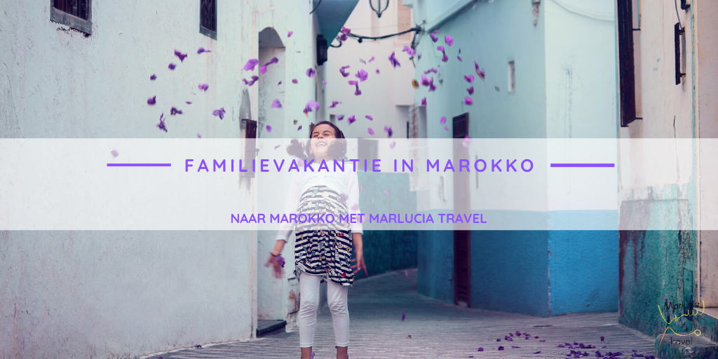 Familievakantie Marokko