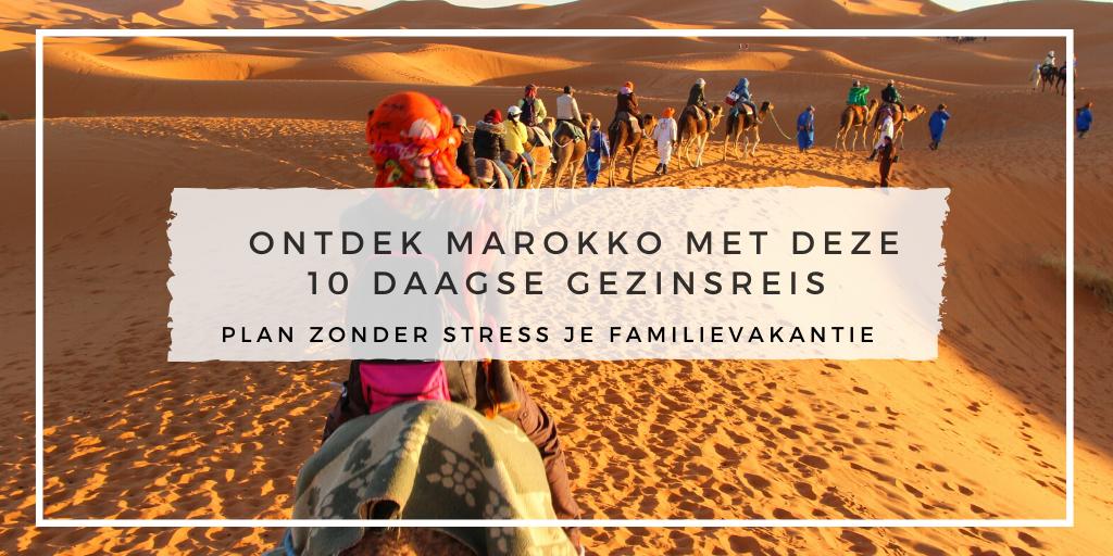 10 daagse gezinsreis Marokko