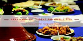 Marokko tijdens Ramadan. 7 tips.