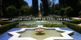 Jardin Jnan Sbil, de parel van Fès