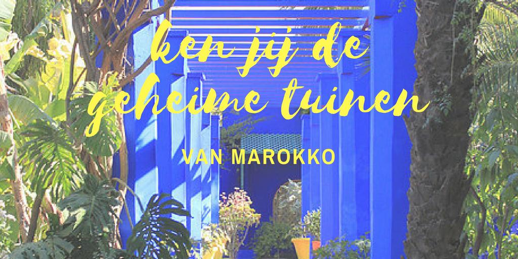 Geheime tuinen van Marokko