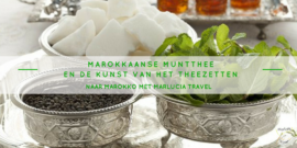 Marokkaanse muntthee en de kunst van het theezetten