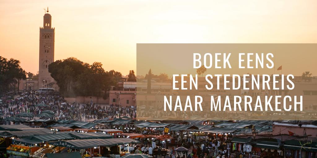 boek eens een stedenreis naar Marrakech